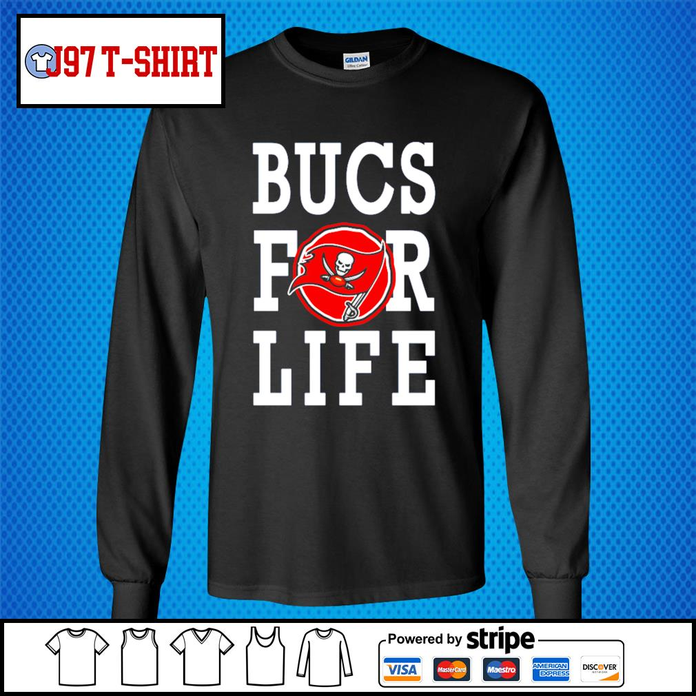 Tampa Bay Buccaneers bucs for life s Long-Sleeves-Tee