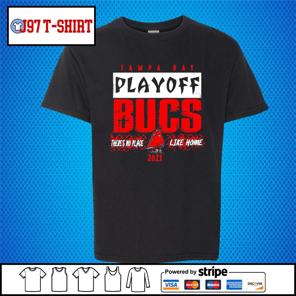 Tampa Bay Buccaneers playoff bucs there's no place like home 2021 s Kid-T-shirt