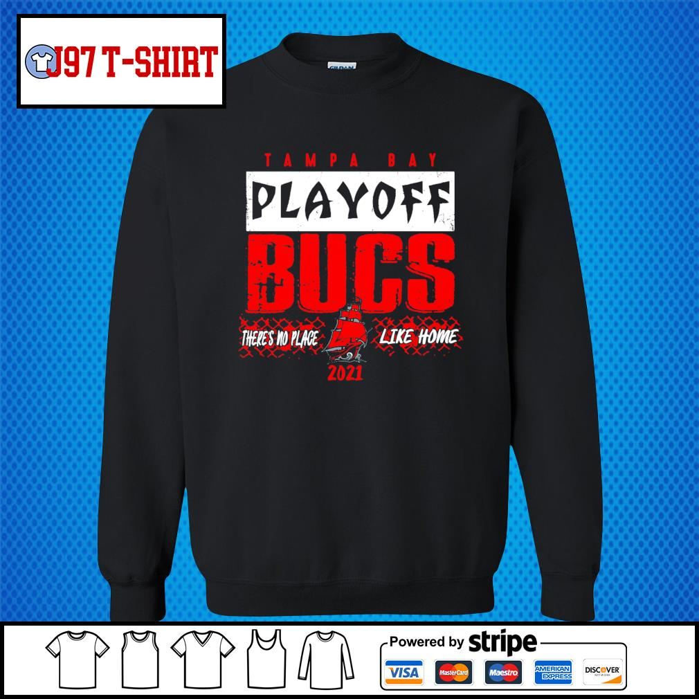 Tampa Bay Buccaneers playoff bucs there's no place like home 2021 s Sweater