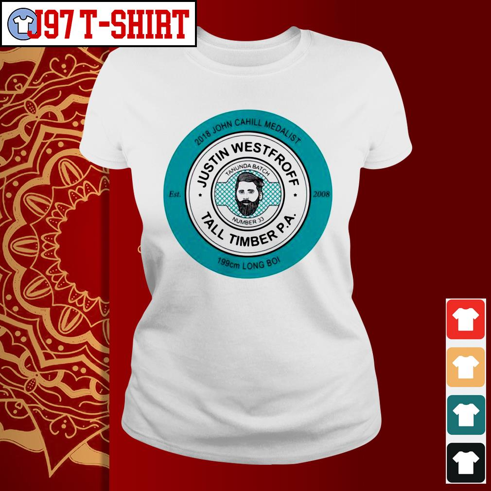 2018 John Cahill Medalist Justin Westhoff tall timber P.A 199 cm Long Boi Ladies tee