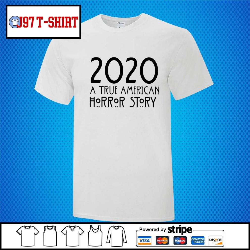 2020 A true American Horror Story shirt