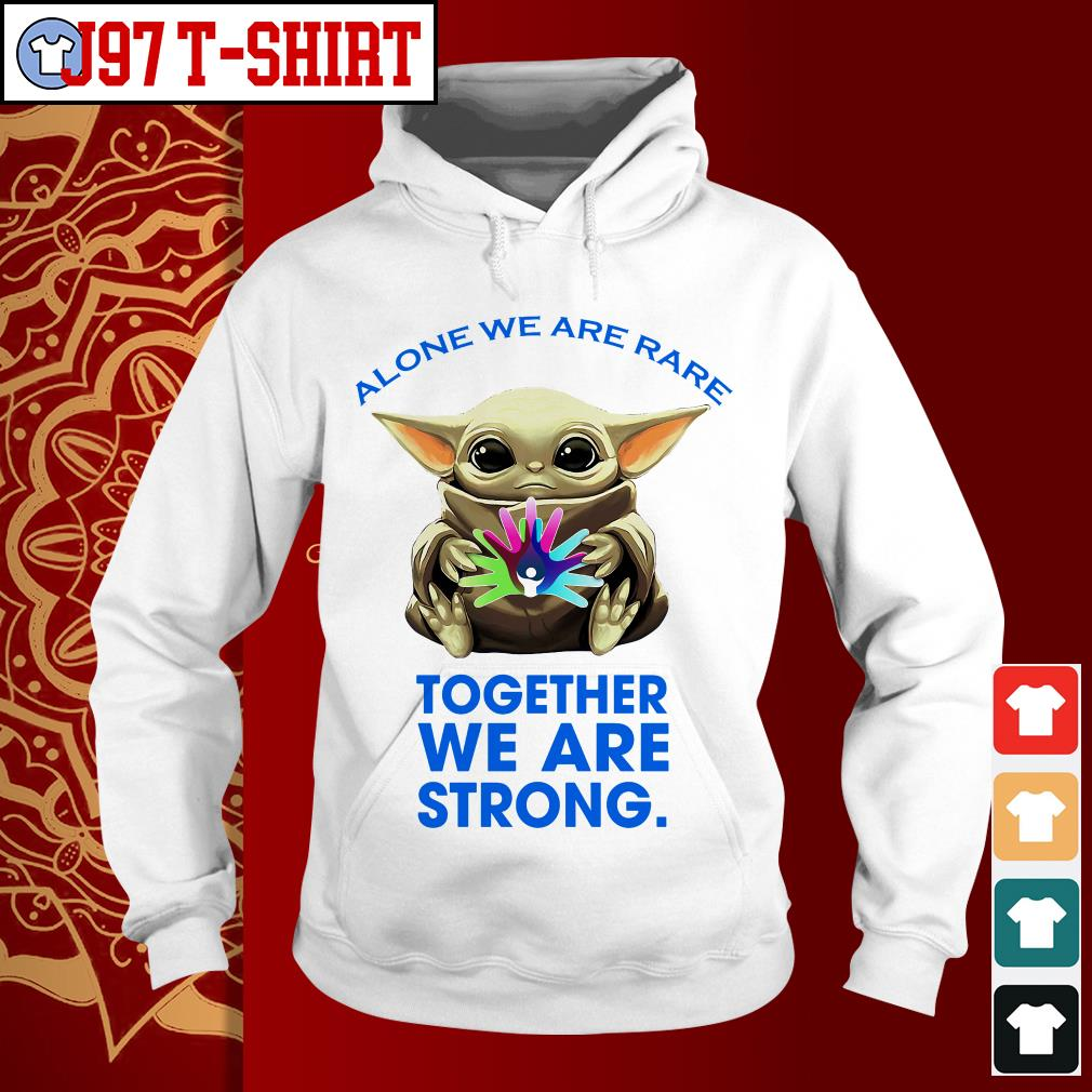 Baby Yoda alone we are rare together we are strong Hoodie
