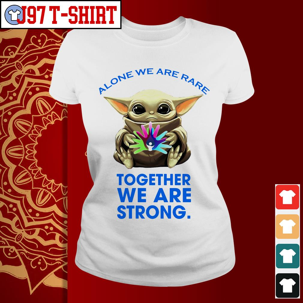 Baby Yoda alone we are rare together we are strong Ladies tee