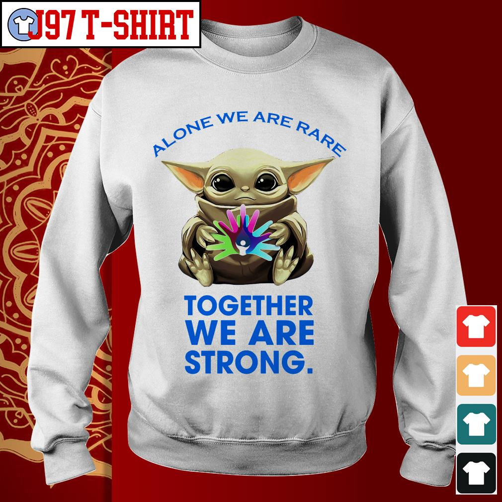 Baby Yoda alone we are rare together we are strong Sweater