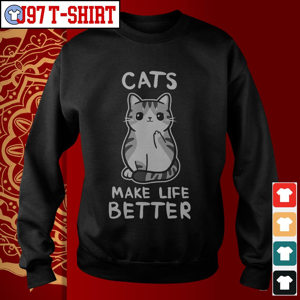 Cats make life better Sweater