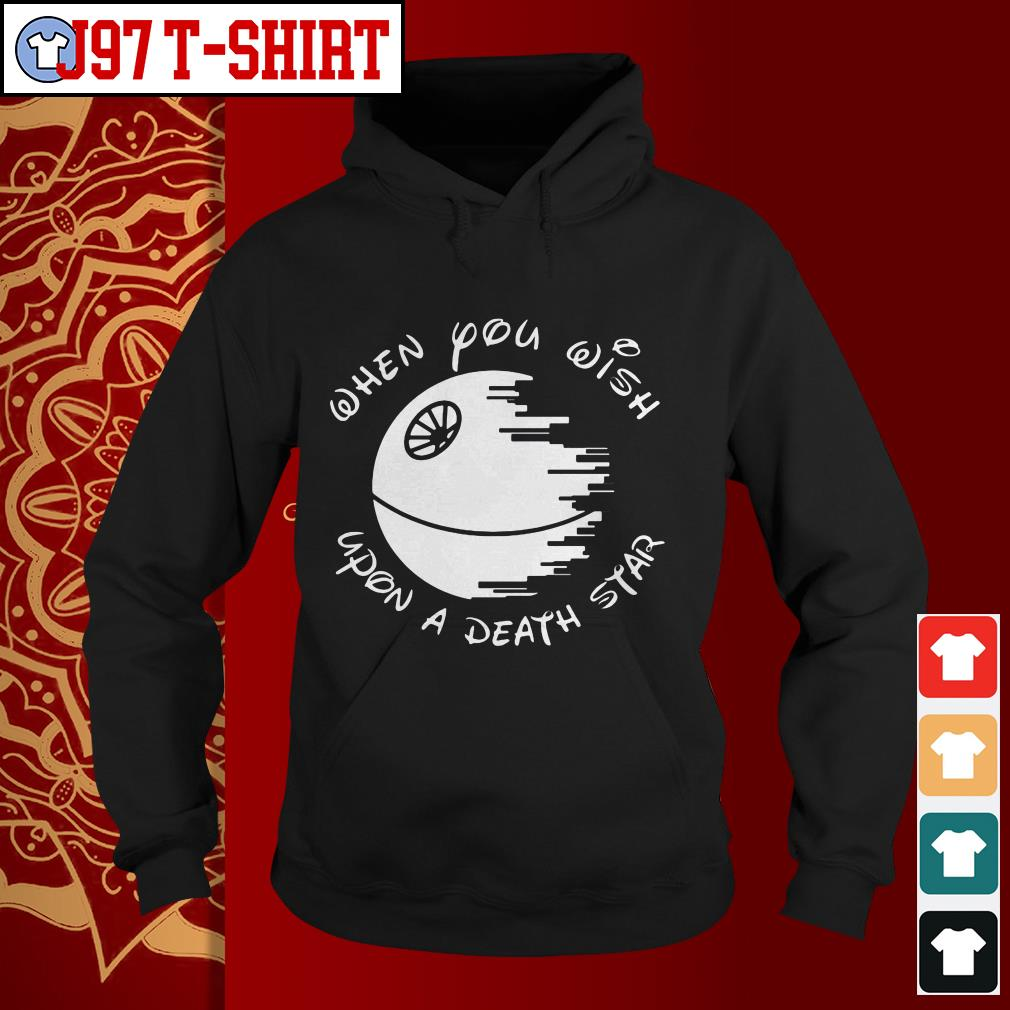 Disney when you wish upon a death Star Hoodie
