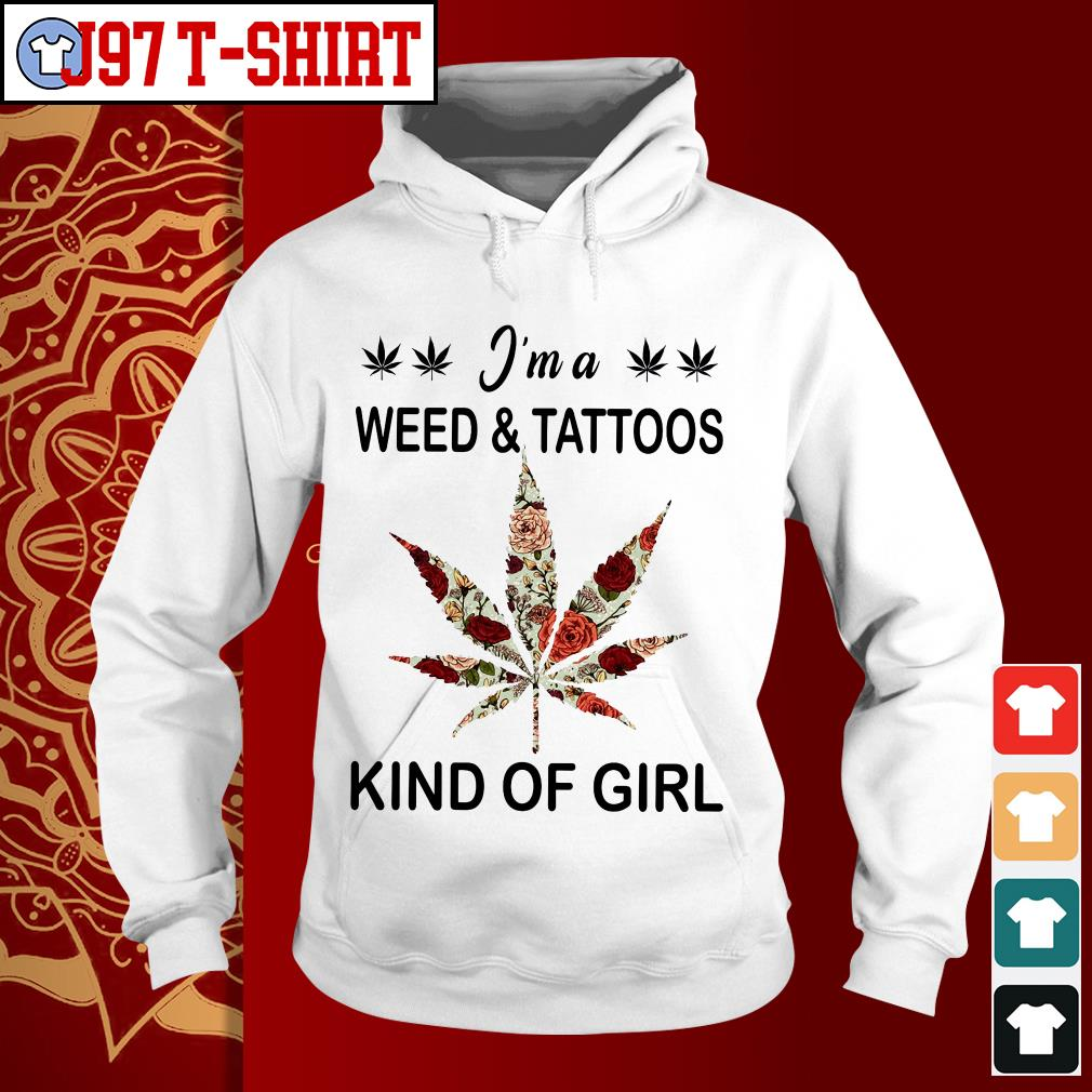 I'm a weed and tattoos kind of girl Hoodie