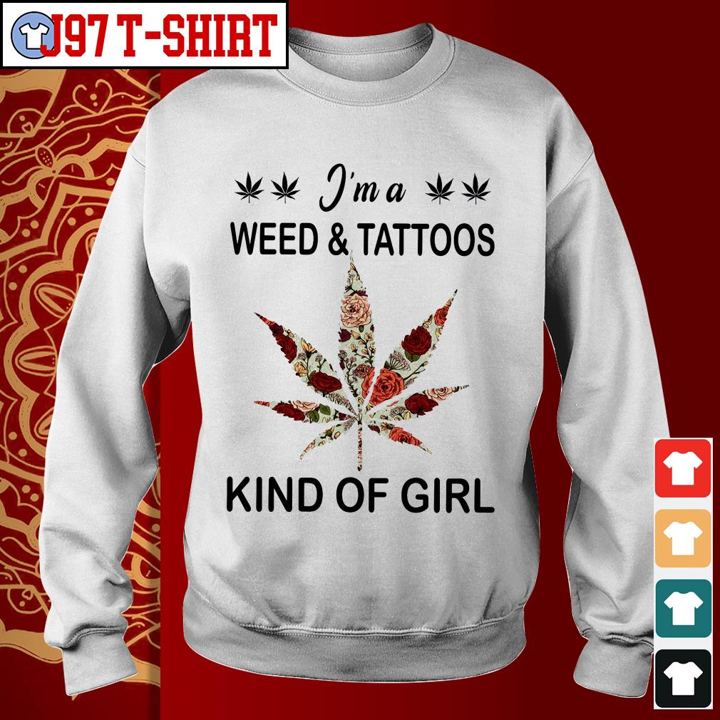 I'm a weed and tattoos kind of girl Sweater