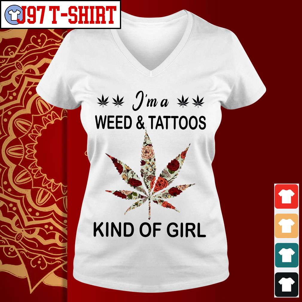 I'm a weed and tattoos kind of girl V-neck t-shirt