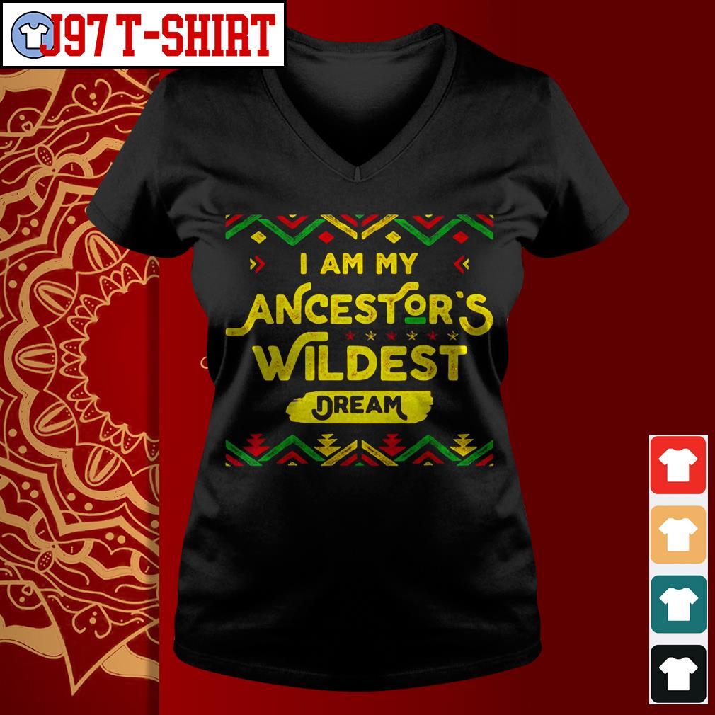 I'm my ancestor's wildest dream V-neck t-shirt