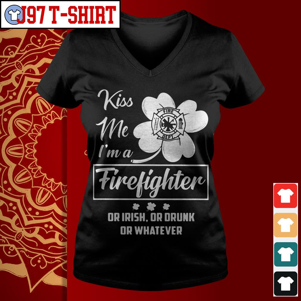 Kiss me I'm a firefighter or irish or drunk or whatever V-neck t-shirt