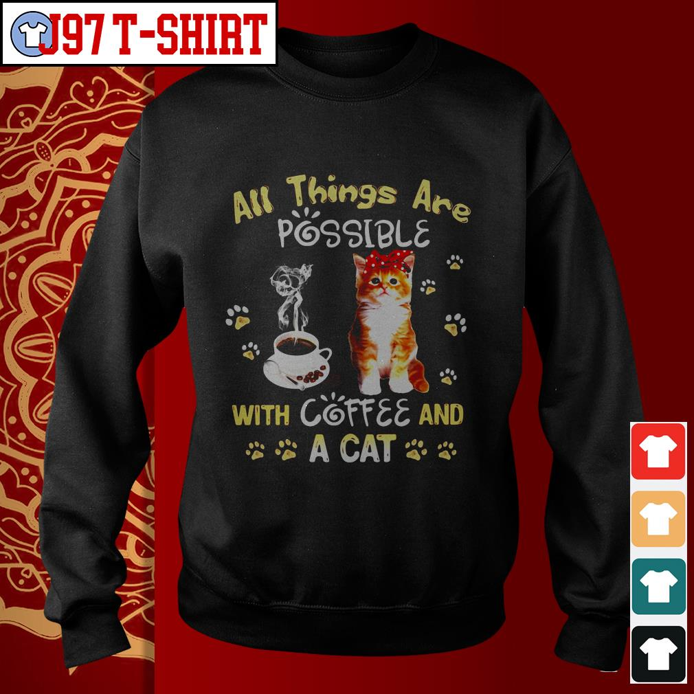 All things are possible with coffee and a cat Sweater