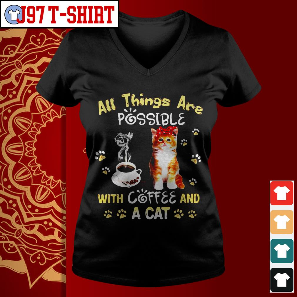 All things are possible with coffee and a cat V-neck t-shirt