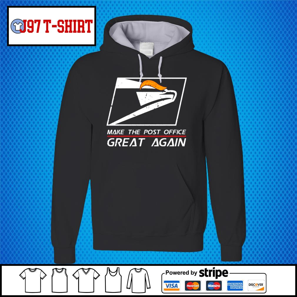 United States Postal Service Make the post office great again Trump s Hoodie