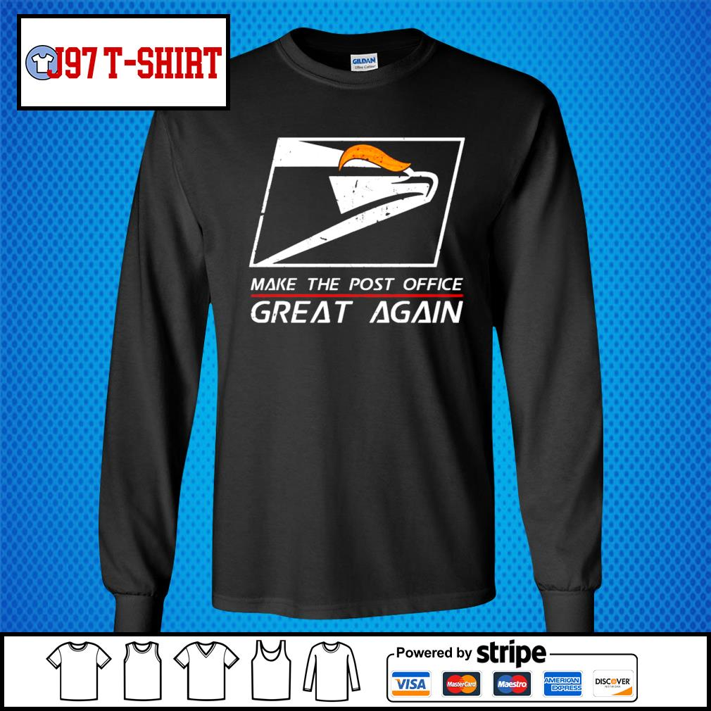 United States Postal Service Make the post office great again Trump s Long-Sleeves-Tee